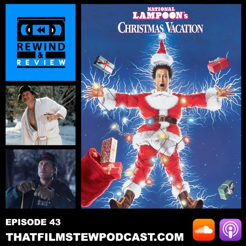 Rewind & Review Ep 43 - National Lampoon's Christmas Vacation (1989)