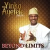 Yinka Ayefele - Beyond The Limits