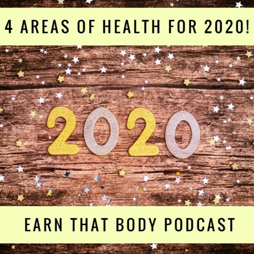 #167 4 Areas Of Health For 2020!