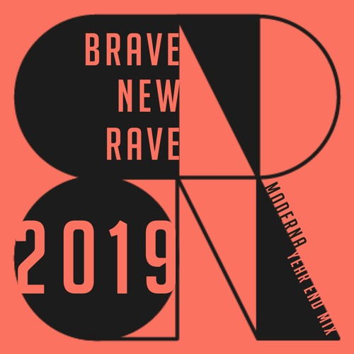 BRAVE NEW RAVE YEAR END RECOMMEND 2019