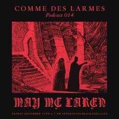 Comme des Larmes podcast w / May Mc Laren # 14