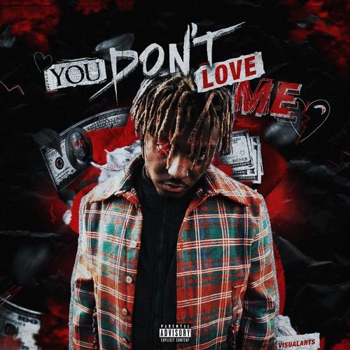 You Don T Love Me Juice Wrld Tribute Album By Sku11 The Kid On Soundcloud Hear The World S Sounds