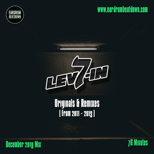 Dj 7 Lev-in - Originals & Remixes (From 2011-2013) December 2019 Mix