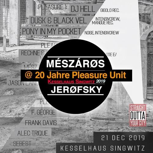 MÉSZÁRØS & JERØFSKY @ 20 Jahre Pleasure Unit mit DJ HELL