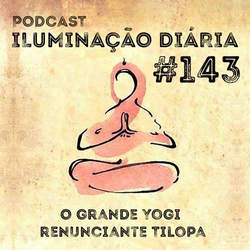 #143 - O Grande Yogi Renunciante Tilopa