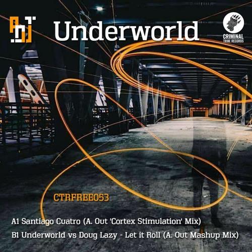 Underworld  - Santiago Cuatro (A. Out Bootleg) [CTRFREE053 25.01.2020]