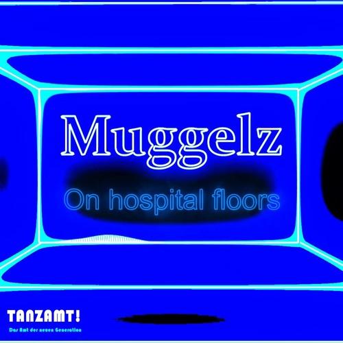 Muggelz - On hospital floors
