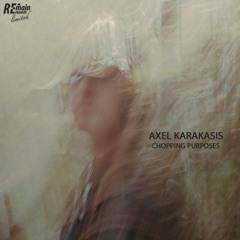 Axel Karakasis - Chopping Purposes