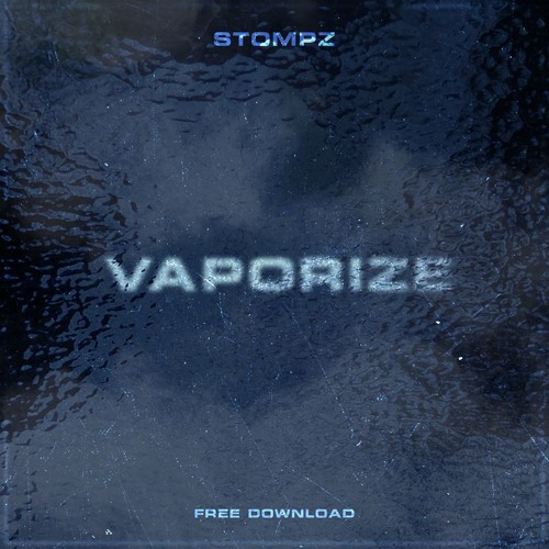 Stompz - Vaporize (FREE DOWNLOAD)