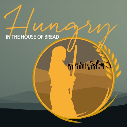 12/22/19 AM - Hungry In The House Of Bread - Fullness