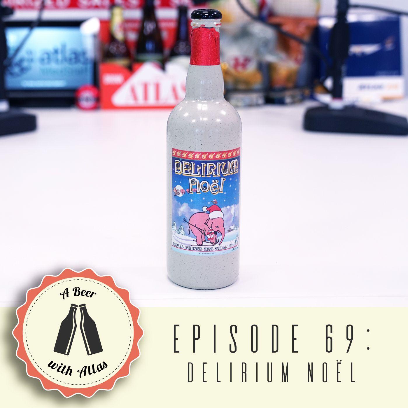 Delirium Noel Belgian Ale - Christmas Beers Ep. 2 - A Beer With Atlas 69