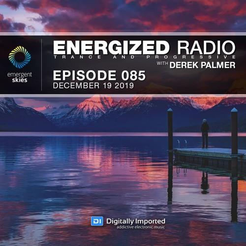 Energized Radio 085 With Derek Palmer [December 19 2019]