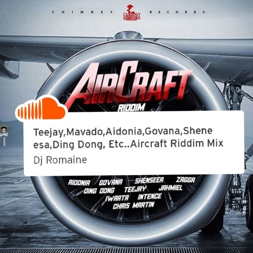 Teejay,Mavado,Aidonia,Govana,Shenseea,Ding Dong, Etc..Aircraft Riddim Mix
