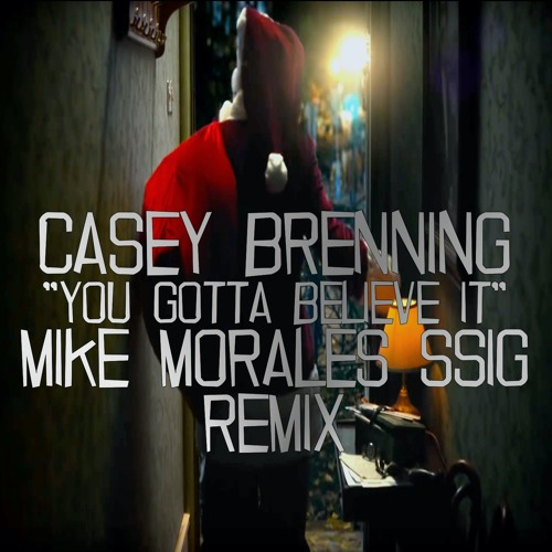 Casey Brenning - You Gotta Believe It - Mike Morales SSIG Remix