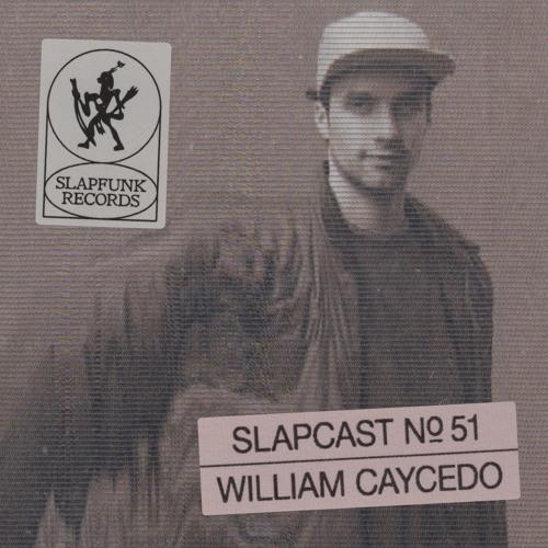 William Caycedo - SLAPCAST051