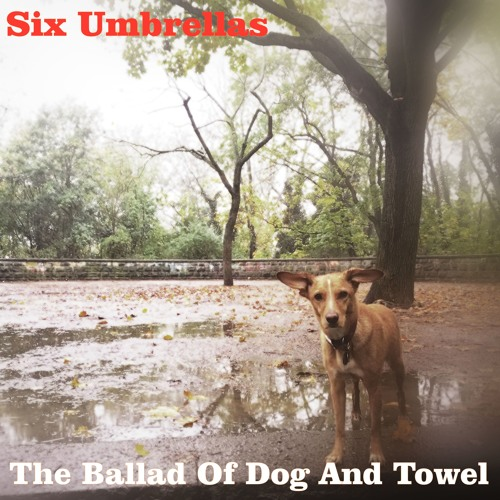 The Ballad Of Dog And Towel