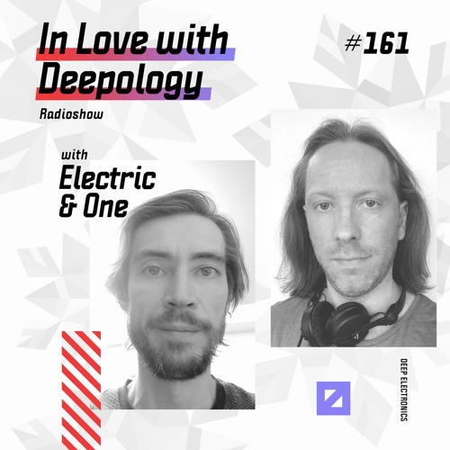 In Love with Deepology radioshow #161 | Electric & One