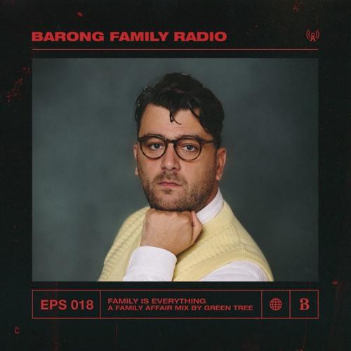 BARONG FAMILY RADIO: EPS 018 - Green Tree guestmix