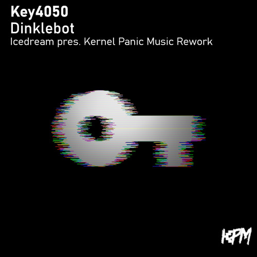 Key4050 - Dinklebot (Icedream pres. Kernel Panic Music Rework) [FREE DOWNLOAD]