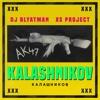 DJ Blyatman & XS Project - Kalashnikov