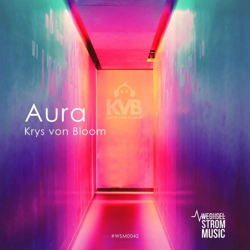 Krys von Bloom - Aura [Radio Edit - full length HQ]