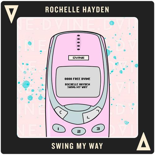0800 DVINE - Rochelle Hayden - Swing My Way