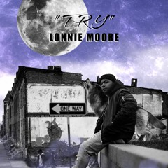 Lonnie Moore - Try (Prod by DK The Punisher)