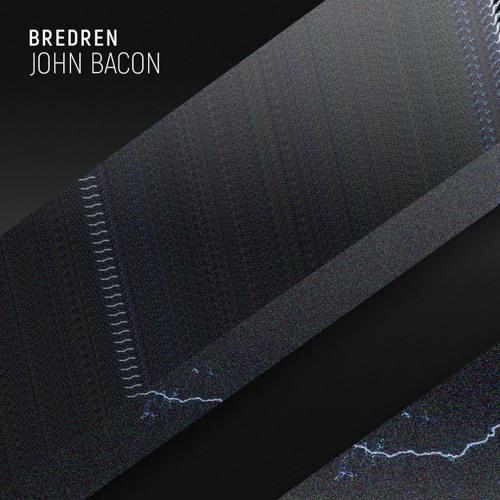 Bredren - John Bacon [100% FREE DOWNLOAD]