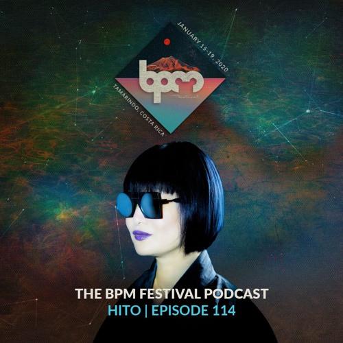 The BPM Festival Podcast 114: Hito