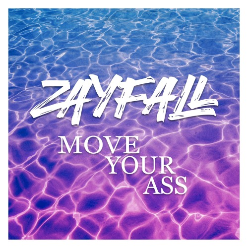 ZAYFALL - Move Your Ass (Official Music)