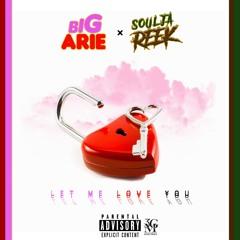 Let Me Love You ( LMLY) FT SouljaReek