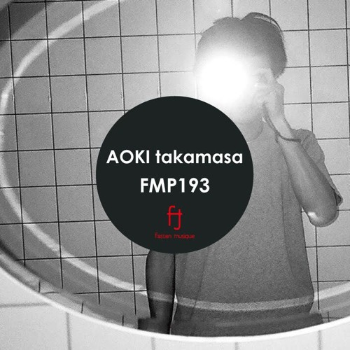 Fasten Musique Podcast 193 | AOKI takamasa