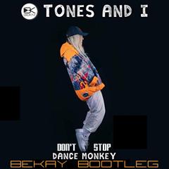 DON'T STOP MONKEY DANCE (BEKAY BOOTLEG)