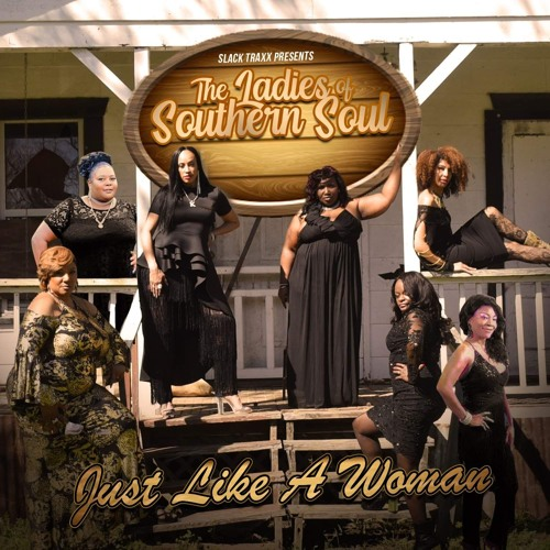 The Ladies Of Southern Soul-Just Like A Woman