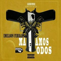 Emelson Ferrary - MATAMOS TODOS