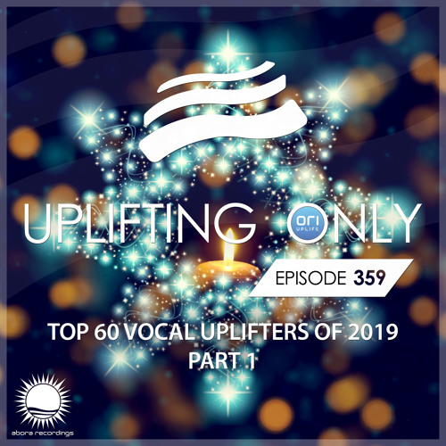 Uplifting Only 359 (Dec 26, 2019) (Ori's Top 60 Vocal Uplifters Of 2019 - Part 1)