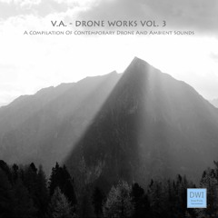 V.A. - Snippets Of Drone Works Vol. 3 (DWI 21)