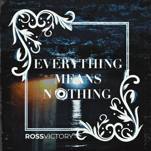 Everything Means Nothing