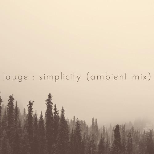 Lauge - Simplicity (Mix Ambient NAIAD.)