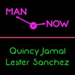 Lester Sanchez & Quincy Jamal - Man Now