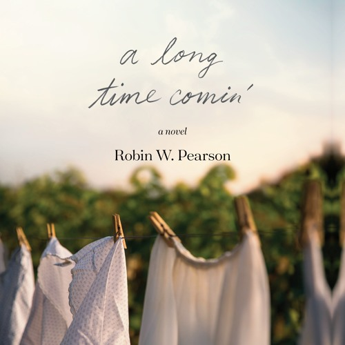 """A Long Time Comin'"" by Robin W. Pearson read by Robin Eller"