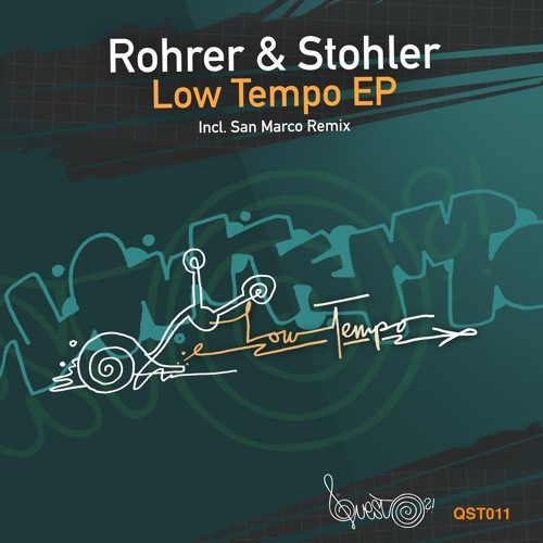 QST011 - Rohrer & Stohler «Low Tempo EP» OUT NOW!