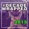 #DecadeWrapped: 2015