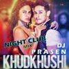 Download Khudkhushi Kar Le Remix DJ PRASEN 2019 [ Night Club Mix] Mp3