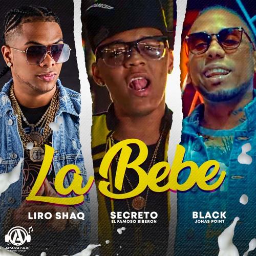 Secreto X Black Jonas Point X Liro Shap El Sofoke - La Bebe