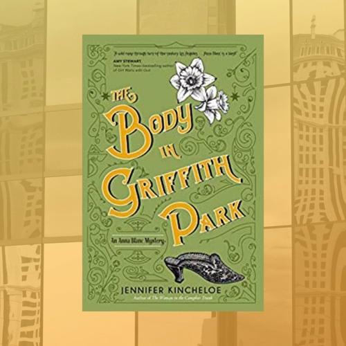 Jennifer Kincheloe & THE BODY IN GRIFFITH PARK on Wine Women & Writing
