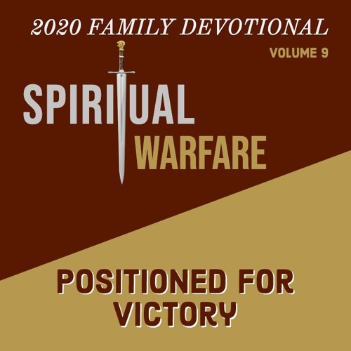 2020 Family Devotional - Spiritual Warfare Positioned for Victory