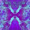 Download Noise Pollution- Morphic Music (Part 1) Mp3