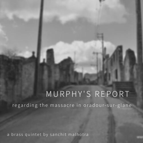 Murphy's Report (regarding the massacre in Oradour-sur-Glane) for Brass Quintet