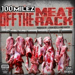 Off The Meat Rack (Prod by Knox Karter)